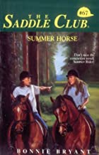 Summer Horse (Saddle Club series Book 67)