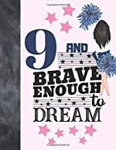 9 And Brave Enough To Dream: Cheerleading Gift For Girls 9 Years Old - Cheerleader College Ruled Composition Writing School Notebook To Take Classroom Teachers Notes
