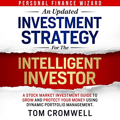 An Updated Investment Strategy for the Intelligent Investor Audiobook By Tom Cromwell cover art