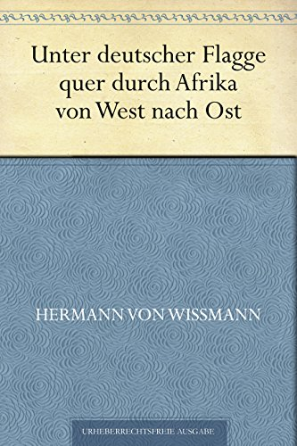 Unter deutscher Flagge quer durch Afrika von West nach Ost