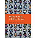 By Mary Flanagan ; Helen Nissenbaum ( Author ) [ Values at Play in Digital Games By Jul-2014 Hardcover