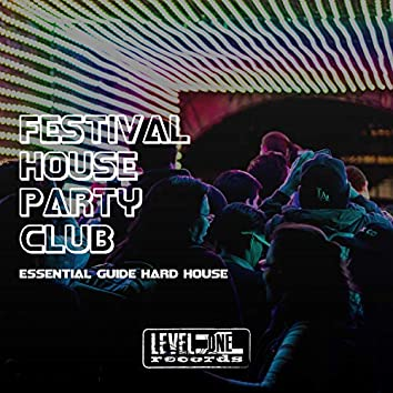 Festival House Party Club (Essential Guide Hard House)