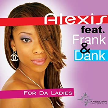 For da Ladies (feat. Frank and Dank)