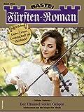 Fürsten-Roman 2622 - Adelsroman: Der Himmel voller Geigen (German Edition)