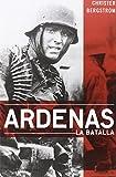 Ardenas. La Batalla (HISTORIA)