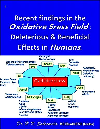 Recent findings in the Oxidative Stress Field: Deleterious & Beneficial Effects in Humans. (English Edition)