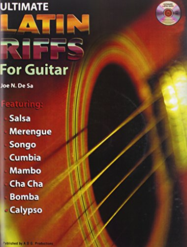 Ultimate Latin Riffs for Guitar: Featuring Salsa, Merengue, Cha Cha, Songo, Bomba, Cumbia, and Calypso…