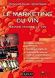 Le marketing du vin - 4e éd. - Savoir vendre le vin: Savoir vendre le vin