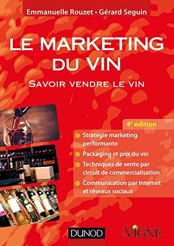 Le marketing du vin - 4e éd. - Savoir vendre le vin (Pratiques Vitivinicoles)
