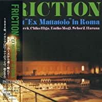 Live at Ex Mattatoio in Roma by Friction (2006-08-18)