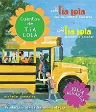 Cuentos de tia Lola: De como la tia Lola vino (de visita) a quedarse y De como la tia Lola aprendio a ensenar (The Tia Lola Stories) (Spanish Edition)