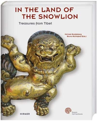 From the Land of the Snow Lion: Tibetan Treasures from the 15th to the 20th Century: Tibetan Treasures from the 15th to 20th Century