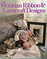 Victorian Ribbon and Lacecraft Designs 0806904038 Book Cover