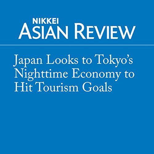 『Japan Looks to Tokyo's Nighttime Economy to Hit Tourism Goals』のカバーアート