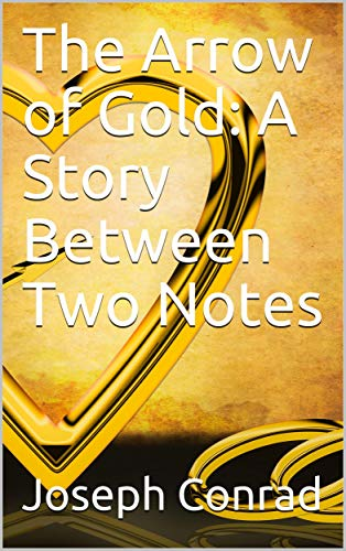 The Arrow of Gold: A Story Between Two Notes (English Edition ...