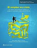 El empleo en crisis: Un camino hacia mejores puestos de trabajo en la America Latina pos-COVID-19 (World Bank Latin American and Caribbean Studies) (Spanish Edition)