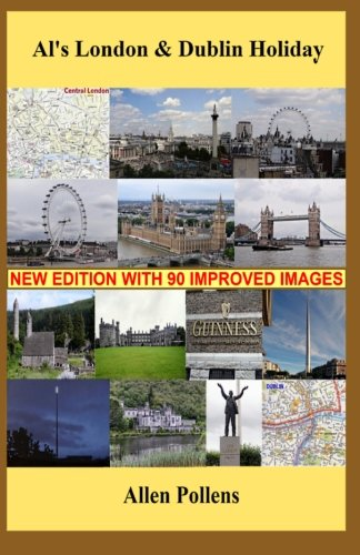 Book: Al's London & Dublin Holiday - Day-by-Day Travel Journal by Allen Pollens