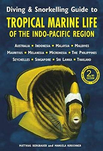 Diving & Snorkelling Guide to Tropical Marine Life in the Indo-Pacific Region (3rd edition)