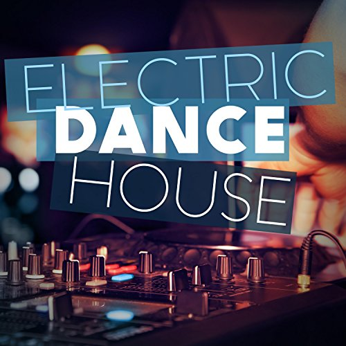 Electric Dance House