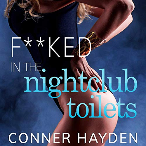 F**ked in the Night Club Toilets cover art