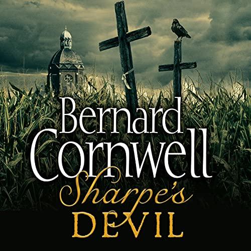 Sharpe's Devil: Napoleon and South America, 1820 - 1821: The Sharpe Series, Book 21