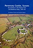 Pevensey Castle, Sussex: excavations in the Roman fort and medieval Keep, 1993-95 (Wessex Archaeology Reports)