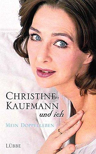 Christine Kaufmann und ich: Mein Doppelleben (Lübbe Biographien)