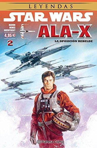Star Wars Ala X nº 02/10: La oposición rebelde: 22 (Star Wars: Cómics Leyendas)