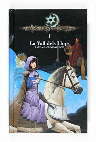 Cròniques de la Torre I. La Vall dels Llops: 1 (Crónicas de la Torre)