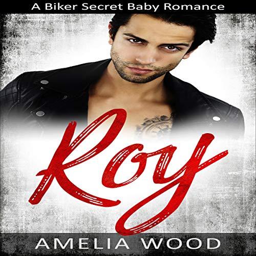 Roy: A Biker Secret Baby Romance audiobook cover art
