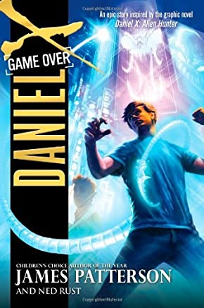 Game Over (Daniel X) by James Patterson (2011-09-19)