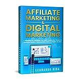 Affiliate Marketing & Digital Marketing:Il Manuale Più Completo Con Tutti i Segreti Per Creare un...