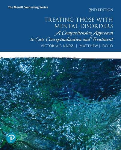 Treating Those with Mental Disorders: A Comprehensive Approach to Case Conceptualization and Treatment  with Enhanced Pearson eText -- Access Card Package (What s New in Counseling)