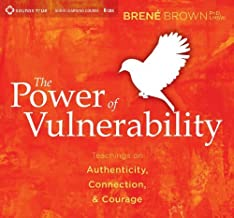 The Power of Vulnerability: Teachings on Authenticity, Connection and Courage by Brene Brown (2012-11-15)