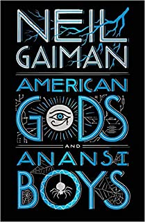 American Gods. Anansi Boys: Neil Gaiman