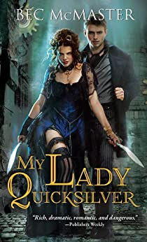 My Lady Quicksilver (London Steampunk Book 3) by [Bec McMaster]