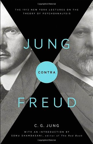 Jung Contra Freud: The 1912 New York Lectures on the Theory of Psychoanalysis (Bollingen Series)