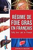 Régime de foie gras En français/ Fatty liver diet In French