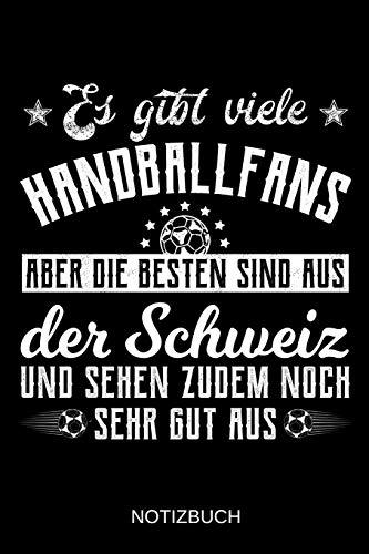 Es gibt viele Handballfans aber die besten sind aus der Schweiz und sehen zudem noch sehr gut aus: A5 Notizbuch | Liniert 120 Seiten | ... | Ostern | Vatertag | Muttertag | Namenstag