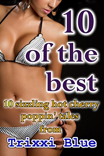 10 of the Best - A 10 book Cherry Poppin' Collection ( XXX Taboo Erotica Anthology ) (English Edition)