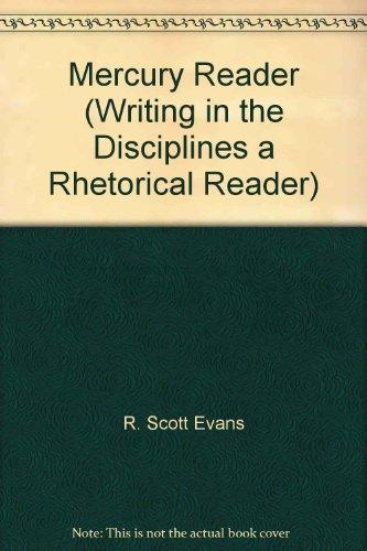 Mercury Reader (Writing in the Disciplines a Rhetorical Reader)