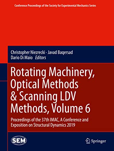 Rotating Machinery, Optical Methods & Scanning LDV Methods, Volume 6: Proceedings of the 37th IMAC, A Conference and Exposition on Structural Dynamics ... Society for Experimental Mechanics Series)