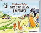 Marike und Julius: Entdecke mit uns den Bauernhof: Landwirtschaft und echtes Landleben im Lauf der Jahreszeiten ganz genau erklärt. Ferienabenteuer und Wissen für Grundschulkinder