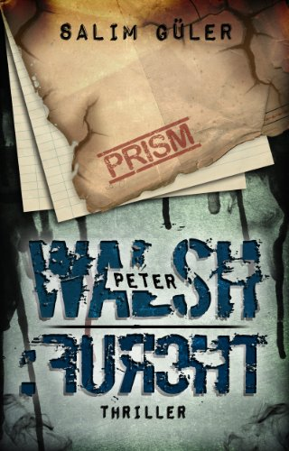 Peter Walsh :FURCHT, Teil 3 - Thriller