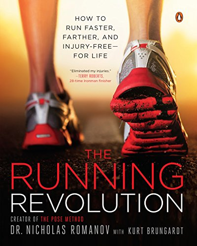 Running Revolution: How to Run Faster, Farther, and Injury-Free--for Life