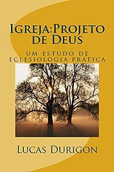 Igreja: Projeto de Deus por [Lucas Durigon]