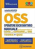 Manuale Operatore Socio Sanitario OSS e OSSS. Manuale + quiz completo per la preparazione ai corsi e concorsi O.S.S. e O.S.S.S.