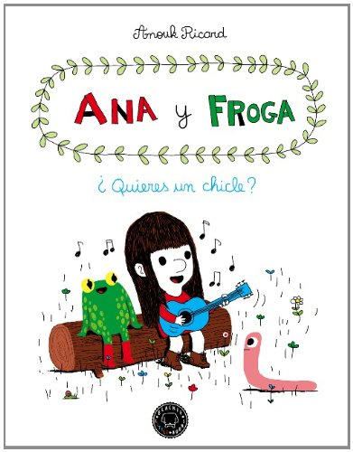 Ana y Froga, tomo 1: ¿Quieres un chicle? (Blackie Little Books)