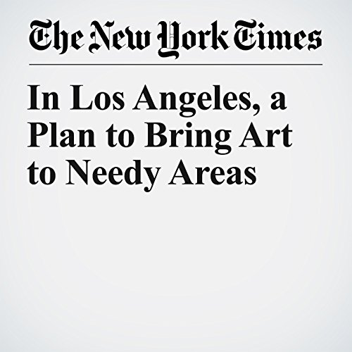 In Los Angeles, a Plan to Bring Art to Needy Areas copertina