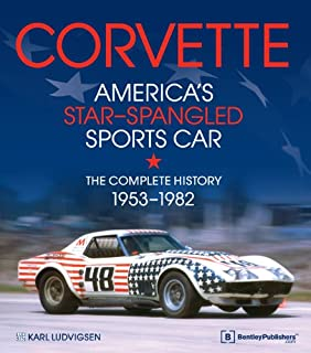 Corvette - America's Star-Spangled Sports Car: 1953-1982
